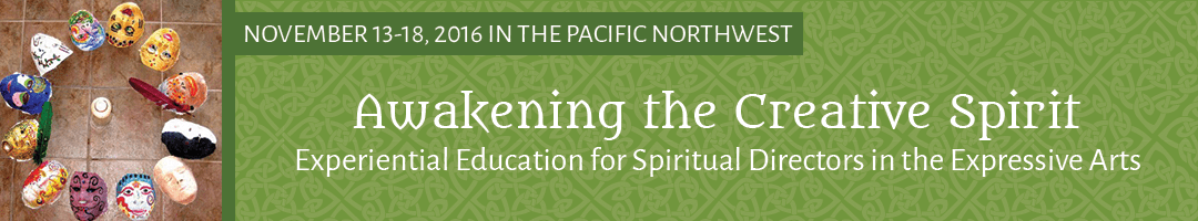 Awakening the Creative Spirit:</BR>Experiential Education for Spiritual Directors in the Expressive Arts