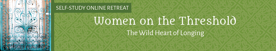 Women on the Threshold: <br>The Wild Heart of Longing