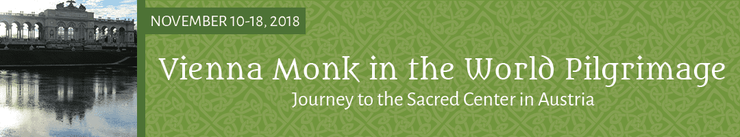 Vienna Monk in the World Pilgrimage: <br>Journey to the Sacred Center