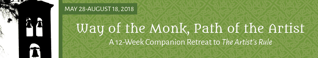Way of the Monk, Path of the Artist: <br>A 12-Week Companion Retreat to The Artist's Rule
