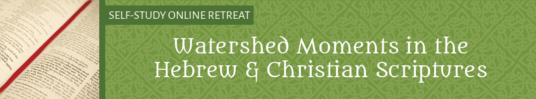 Watershed Moments <br>in the Hebrew and Christian Scriptures