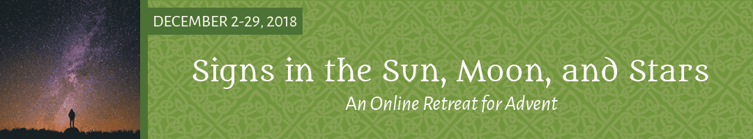 Signs in the Sun, Moon, and Stars: <br>An Online  Retreat for Advent (2018)