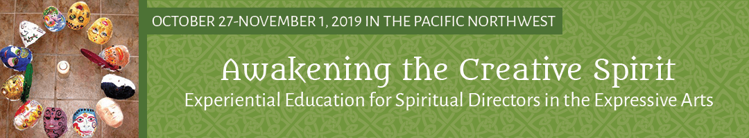 Awakening the Creative Spirit: Experiential Education for Spiritual Directors in the Expressive Arts (Northwest)