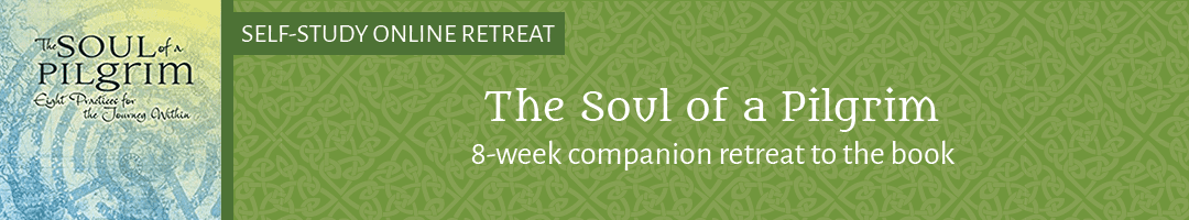 The Soul of a Pilgrim: <br>Eight Practices for the Journey Within<br>(a companion retreat to the book)