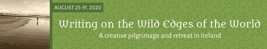 Writing on the Wild Edges of the World: <br>A Creative Pilgrimage & Retreat in Ireland