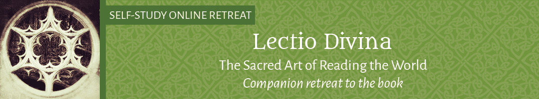Lectio Divina: <br>The Sacred Art of Reading the World <br>(Companion retreat to the book)