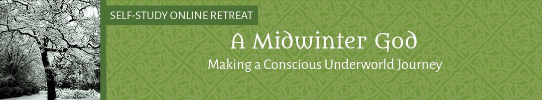 A Midwinter God: <BR>Making a Conscious Underworld Journey (SELF-STUDY)