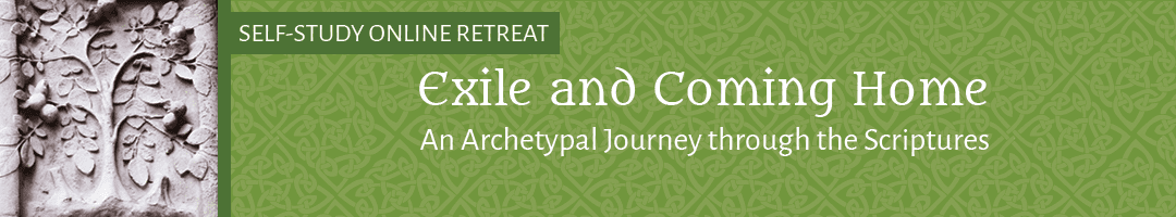 Exile and Coming Home: <br>An Archetypal Journey through the Scriptures