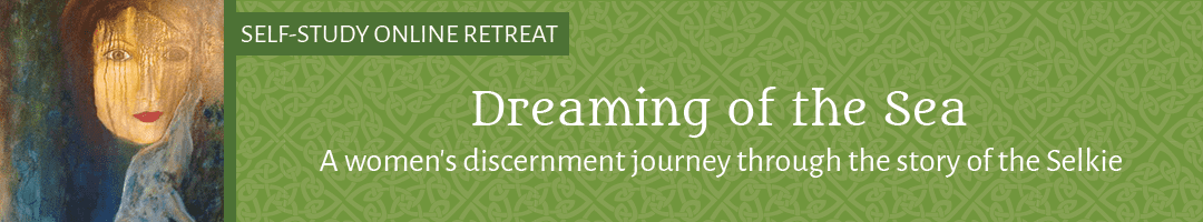 Dreaming of the Sea: <br>A women's discernment journey through the story of the Selkie (SELF-STUDY)