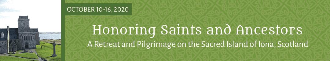 Honoring Saints and Ancestors: A Retreat on the Sacred Island of Iona, Scotland