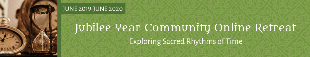 Jubilee Year Community Retreat: <br>Exploring Sacred Rhythms of Time