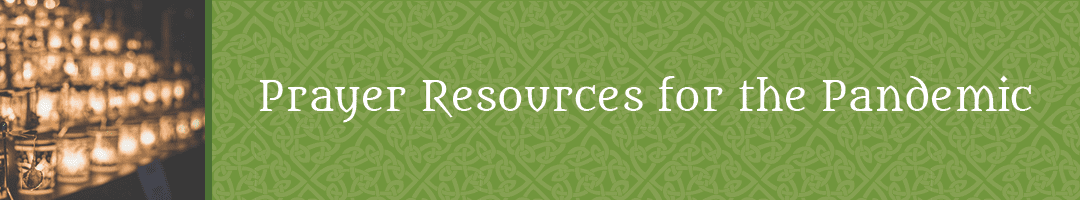 Prayer Resources for the Pandemic