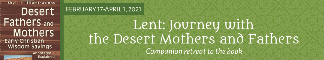 Journey with the Desert Mothers and Fathers (Lent 2021)