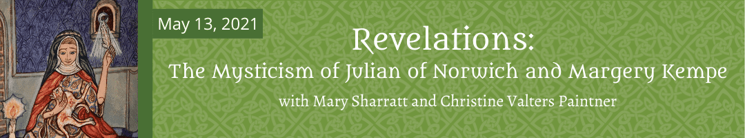 Revelations: The Mysticism of Julian of Norwich and Margery Kempe