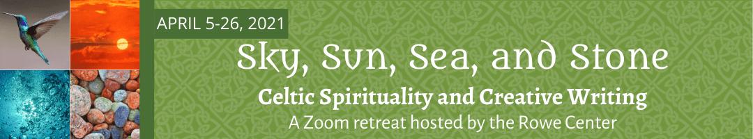 Sky, Sun, Sea, & Stone: <br>Celtic Spirituality and Creative Writing